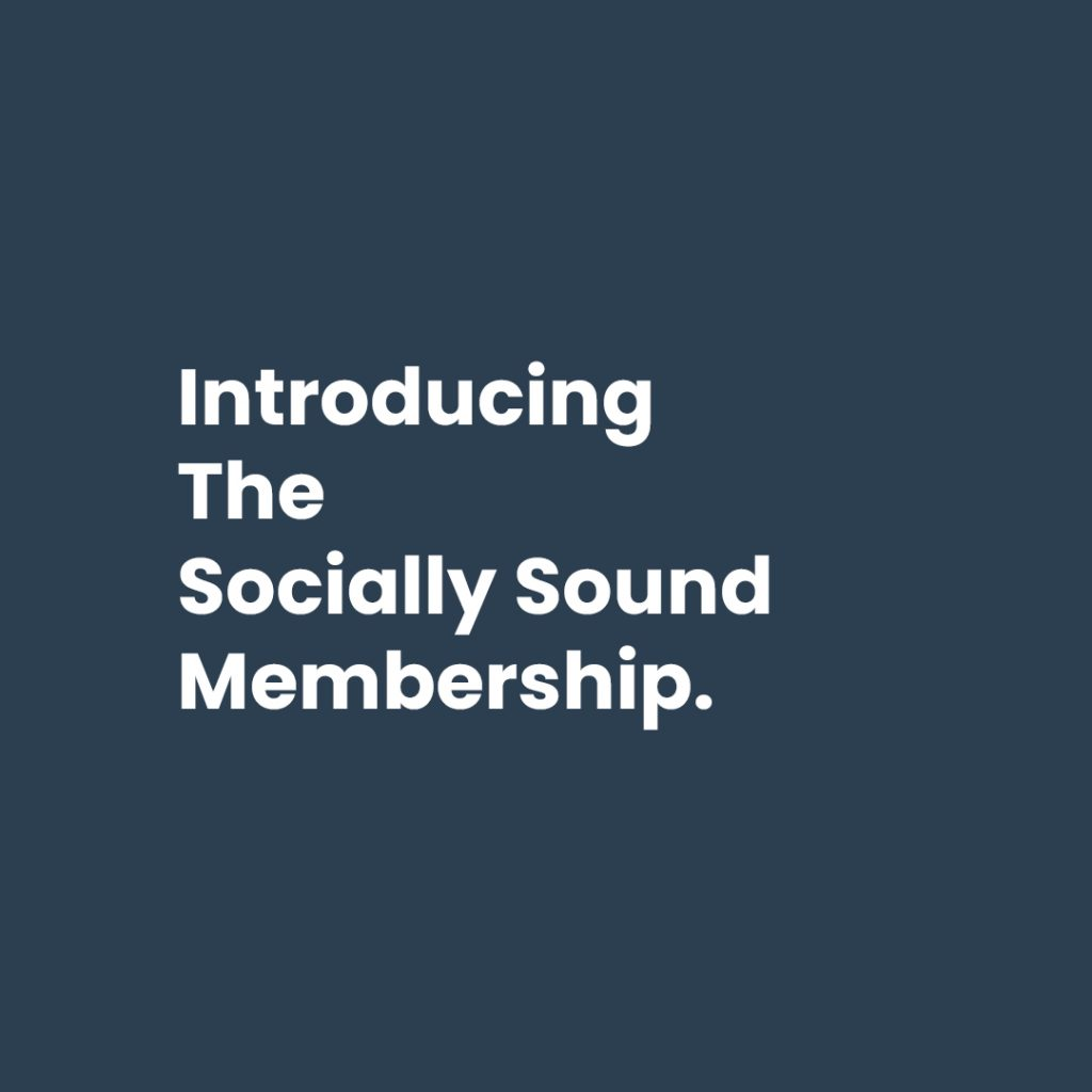 Introducing the Socially Sound Membership